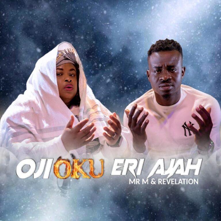 DOWNLOAD MP3: Mr. M & Revelation - Oji Iku Eri Ajah