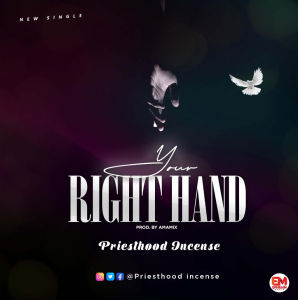Priesthood Incense - Your Right Hand | Mp3 Download