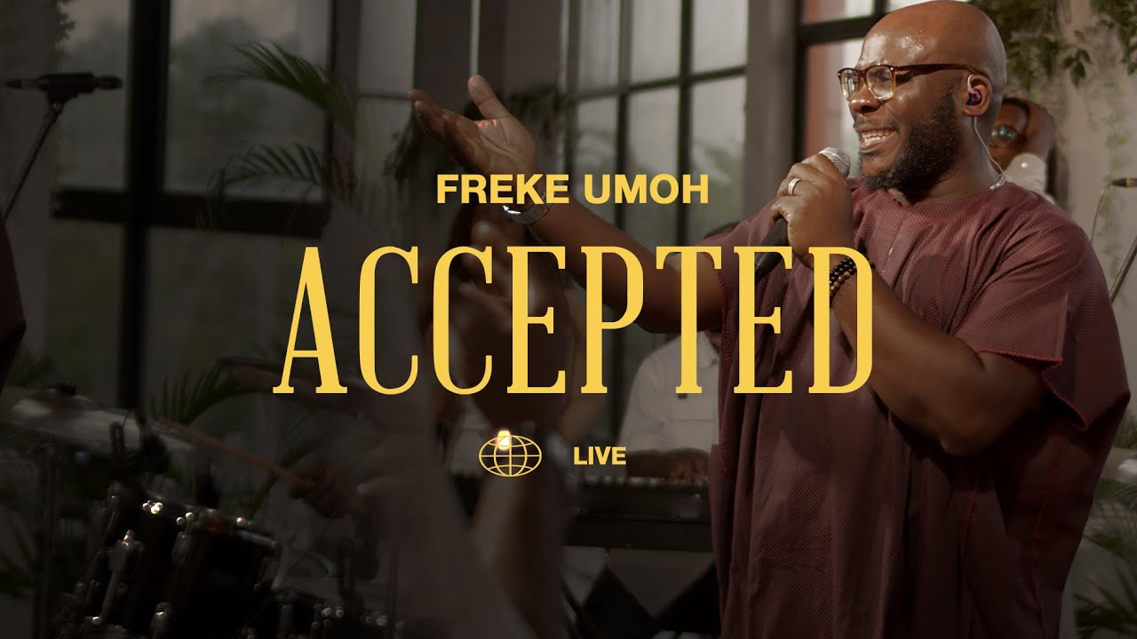 [VIDEO] Freke Umoh - Accepted (LIVE)   Mp4 Download