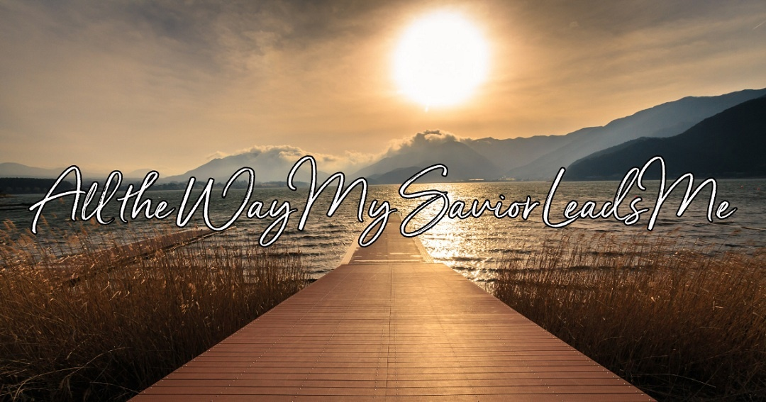 Download Mp3: Fanny Crosby – All the Way My Saviour Leads Me