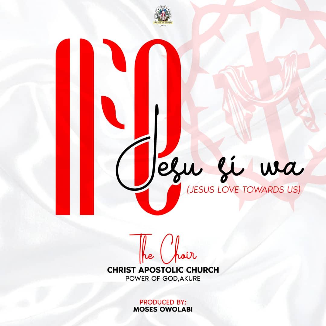 Ife Jesu si wa (Jesus Love Towards us) by CAC Power of God Akure