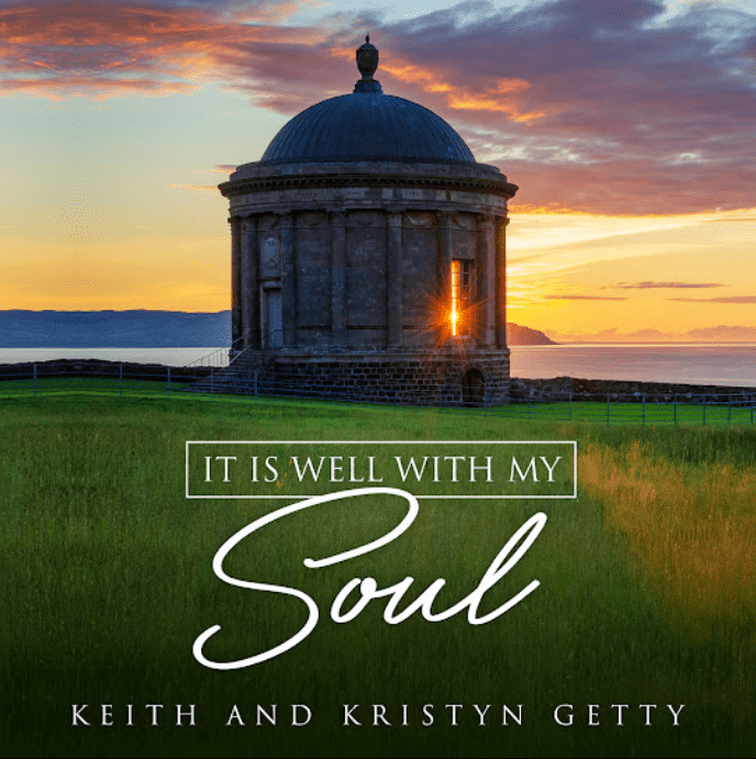 Keith and Kristyn Getty - It Is Well With My Sou