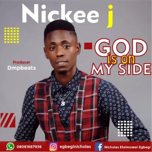 DOWNLOAD MP3: Nickee J - God Is On My Side (Lyrics)