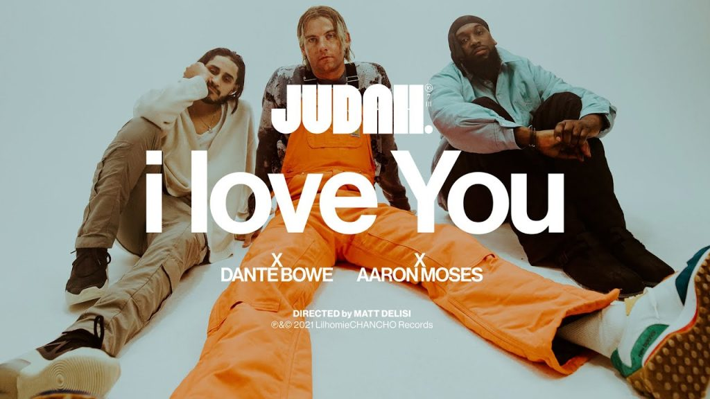 Judah - 'I Love You' Ft. Dante Bowe, Aaron Moses