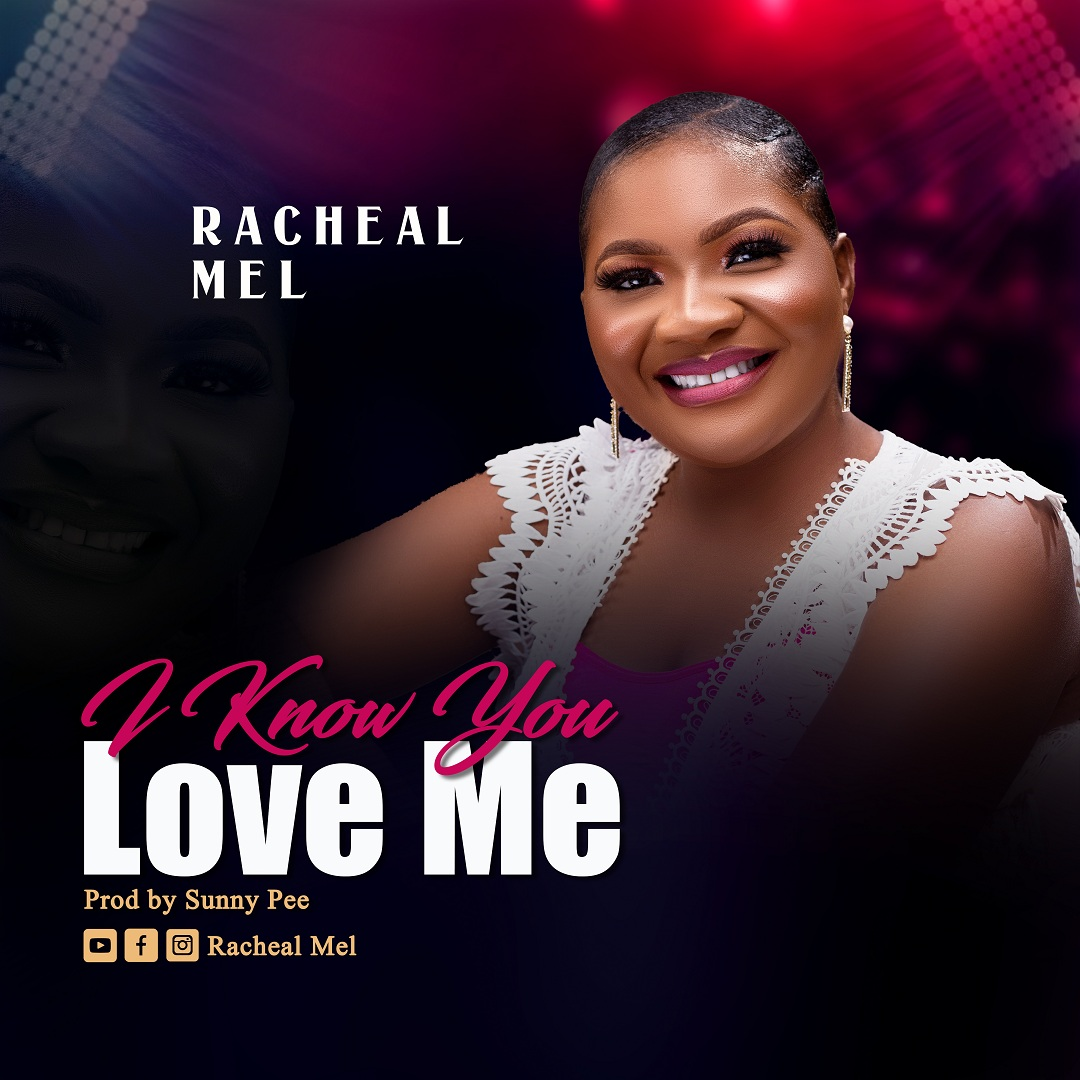 DOWNLOAD MP3: Rechael Mel - I Know You Love Me